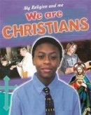 Blake, Philip - We are Christians (My Religion and Me) - 9781445138251 - V9781445138251
