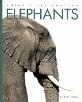 Riggs, Kate - Elephants (Animals are Amazing) - 9781445138527 - V9781445138527