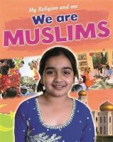 Blake, Philip - We are Muslims (My Religion and Me) - 9781445138886 - V9781445138886