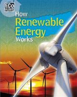 Barker, Geoff - How Renewable Energy Works (ECO Works) - 9781445139043 - V9781445139043