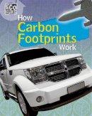 Hunter, Nick - Eco Works: How Carbon Footprints Work - 9781445139074 - V9781445139074