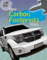 Hunter, Nick - How Carbon Footprints Work (Eco Works) - 9781445139081 - V9781445139081