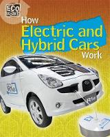 Spilsbury, Louise - How Electric and Hybrid Cars Work (ECO Works) - 9781445139128 - V9781445139128