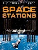 Parker, Steve - Space Stations (Story of Space) - 9781445140452 - V9781445140452
