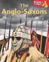 Butterfield, Moira - Britain in the Past: Anglo-Saxons - 9781445140629 - V9781445140629