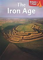 Butterfield, Moira - Britain in the Past: Iron Age - 9781445140650 - V9781445140650
