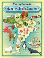 Rockett, Paul - Mapping South America (Close-Up Continents) - 9781445141015 - V9781445141015
