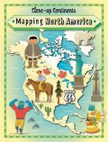 Rockett, Paul - Mapping North America (Close-Up Continents) - 9781445141046 - V9781445141046