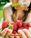 Turnbull, Stephanie - To Grow (Cool Stuff) - 9781445141701 - V9781445141701