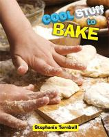 Turnbull, Stephanie - To Bake (Cool Stuff) - 9781445141732 - V9781445141732