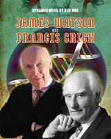 Anniss, Matt - James Watson and Francis Crick - 9781445144795 - V9781445144795
