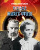 Hardyman, Robyn - Pierre and Marie Curie (Dynamic Duos of Science) - 9781445144832 - V9781445144832