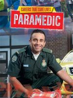 Spilsbury, Louise - Paramedic (Careers That Save Lives) - 9781445145099 - V9781445145099