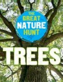 Hibbert, Clare - Trees (The Great Nature Hunt) - 9781445145310 - V9781445145310