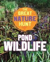 Hibbert, Clare - Pond Wildlife (The Great Nature Hunt) - 9781445145402 - V9781445145402