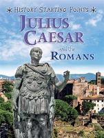 Gill, David - Julius Caesar and the Romans (History Starting Points) - 9781445147116 - V9781445147116