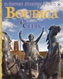 Gill, David - Boudica and the Celts (History Starting Points) - 9781445147130 - V9781445147130