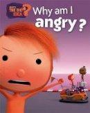 Brenifier, Oscar - Why am I Angry? - 9781445147246 - V9781445147246