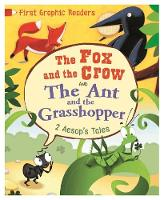 Aesop, Marshall, Amelia - The Ant and the Grasshopper: And, The Fox and the Crow (First Graphic Readers) - 9781445147444 - V9781445147444