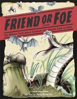 Kaner, Etta - Friend or Foe? The Whole Truth About Animals That People Love to Hate - 9781445147475 - V9781445147475