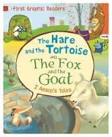 Aesop, Marshall, Amelia - The Hare and the Tortoise: And, The Fox and the Goat (First Graphic Readers) - 9781445147499 - V9781445147499