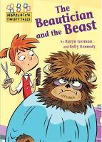 Gorman, Karyn - The Beautician and the Beast (Hopscotch Twisty Tales) - 9781445147994 - V9781445147994