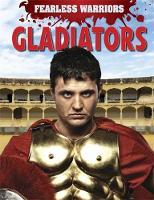 Matthews, Rupert - Gladiators (Fearless Warriors) - 9781445150468 - V9781445150468