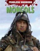 Matthews, Rupert - Mongols (Fearless Warriors) - 9781445150567 - V9781445150567
