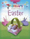 Brooke, Jasmine - Easter (Origami Festivals) - 9781445150734 - V9781445150734