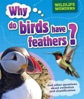 Jacobs, Pat - Why Do Birds Have Feathers? (WIldlife Wonders) - 9781445150864 - V9781445150864