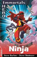 Barlow, Steve, Skidmore, Steve - Ninja (Edge - I Hero Immortals) - 9781445151045 - V9781445151045