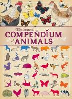 Aladjidi, Virginie, Tchoukriel, Emmanuelle - Animals (Illustrated Compendium of) - 9781445151250 - V9781445151250