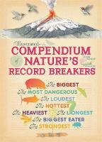 Aladjidi, Virginie, Tchoukriel, Emmanuelle - Nature's Record Breakers (Illustrated Compendium of) - 9781445151298 - V9781445151298