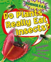 Canavan, Thomas - Do Plants Really Eat Insects? Questions and Answers About the Science of Plants (Science FAQs) - 9781445151342 - V9781445151342
