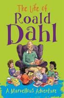 Fischel, Emma - The Life of Roald Dahl: A Marvellous Adventure - 9781445151595 - V9781445151595