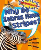 Canavan, Thomas - Why Do Zebras Have Stripes? Questions and Answers About Animals (Science FAQs) - 9781445151755 - V9781445151755