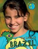 Coster, Patience - A Child's Day In...: My Life in Brazil - 9781445151762 - V9781445151762