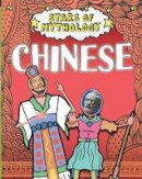 Dickmann, Nancy - Chinese (Stars of Mythology) - 9781445151922 - V9781445151922