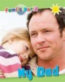 Jenner, Caryn - Family World: My Dad - 9781445152226 - V9781445152226