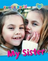 Jenner, Caryn - Family World: My Sister - 9781445152400 - V9781445152400
