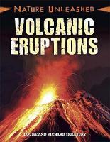 Spilsbury, Louise, Spilsbury, Richard - Volcanic Eruptions (Nature Unleashed) - 9781445152592 - V9781445152592