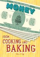 Storey, Rita - From Cooking and Baking (How to Make Money) - 9781445152806 - V9781445152806