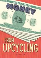 Storey, Rita - From Upcycling (How to Make Money) - 9781445152820 - V9781445152820