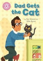Graves, Sue - Dad Gets the Cat: Independent Reading Pink 1A (Reading Champion) - 9781445153490 - V9781445153490