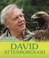 Ridley, Sarah - Super Scientists: David Attenborough - 9781445153575 - V9781445153575