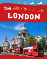 Lynch, Annabelle - Let's Visit: London - 9781445153650 - V9781445153650