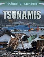 Spilsbury, Louise, Spilsbury, Richard - Tsunamis (Nature Unleashed) - 9781445153933 - V9781445153933