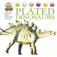 West, David - Plated Dinosaurs (Professor Pete's Prehistoric Animals) - 9781445155081 - V9781445155081