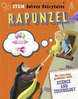 Brooke, Jasmine - Rapunzel: fix fairytale problems with science and technology (STEM Solves Fairytales) - 9781445155630 - V9781445155630
