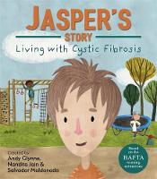Glynne, Andy - Jasper's Story - Living with Cystic Fibrosis - 9781445156040 - V9781445156040